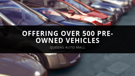 Queens Auto Mall now offering over 500 pre-owned vehicles