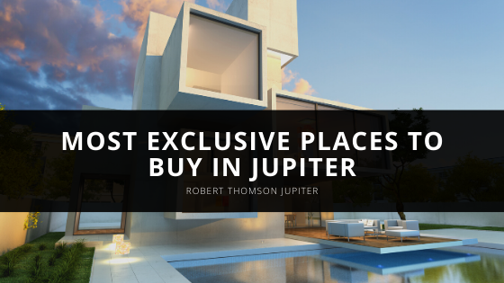 Rob Thomson of Jupiter Reveals Most Exclusive Places to Buy in Jupiter