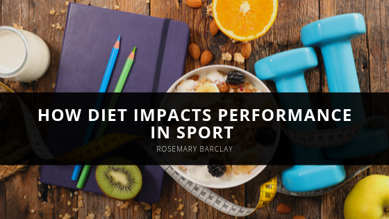 How Diet Impacts Performance in Sport with Rosemary Barclay of Old Lyme