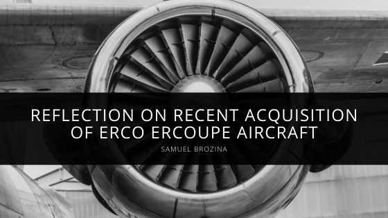 Samuel Brozina Reflects on Recent Acquisition of ERCO Ercoupe Aircraft