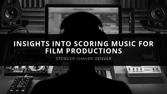 Spencer Shaver Denver, Professional Composer, Shares Insights Into Scoring Music For Film Productions