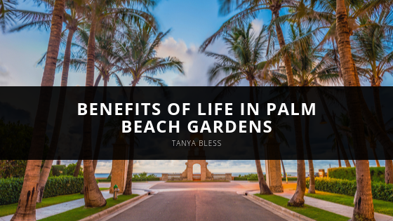 Tanya Bless Shares Benefits of Life in Palm Beach Gardens