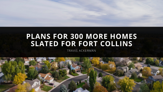 Travis Ackerman Looks at Plans for 300 More Homes Slated for Fort Collins