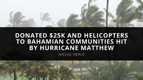 CEO Nick Herle Of Heli Aviation Florida LLC Donated K And Helicopters To Bahamian Communities Hit By Hurricane Matthew