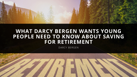 What Darcy Bergen Wants Young People Need to Know About Saving for Retirement