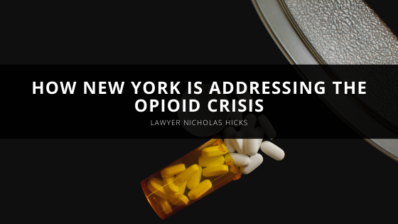 Nicholas Hicks Explains How New York Is Addressing the Opioid Crisis