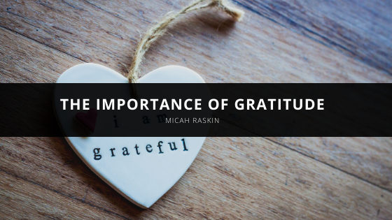 Micah Raskin Discusses the Importance of Gratitude