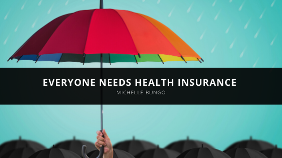 Everyone Needs Health Insurance According to Michelle Bungo