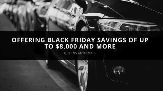 Queens Auto Mall Offering Black Friday Savings of up to $8,000 and More