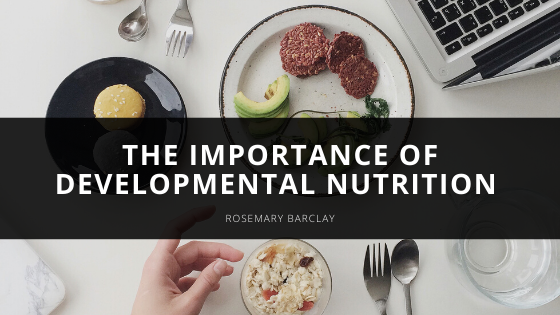 The Importance of Developmental Nutrition With Rosemary Barclay
