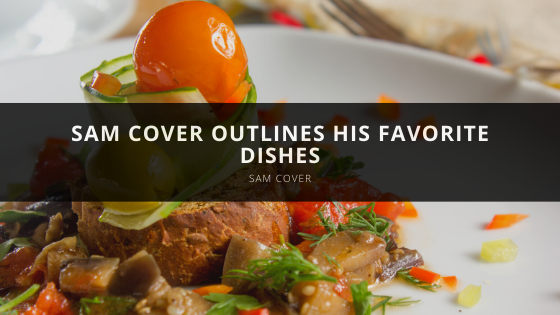 Sam Cover Outlines His Favorite Dishes