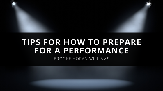 Brooke Horan Williams Shares Tips For How to Prepare for a Performance