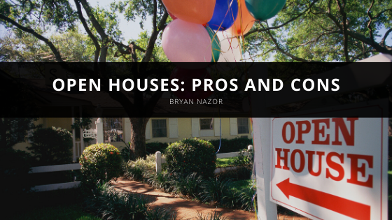Open Houses: Pros and Cons with Bryan Nazor