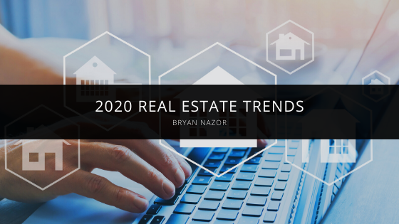 2020 Real Estate Trends with Bryan Nazor