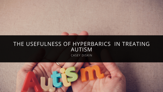 Casey Diskin Explains the Usefulness of Hyperbarics  in Treating Autism