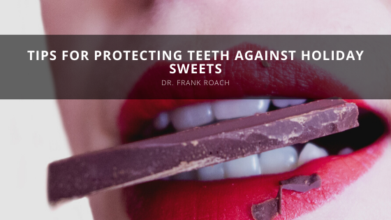 Dr. Frank Roach Provides Tips for Protecting Teeth Against Holiday Sweets