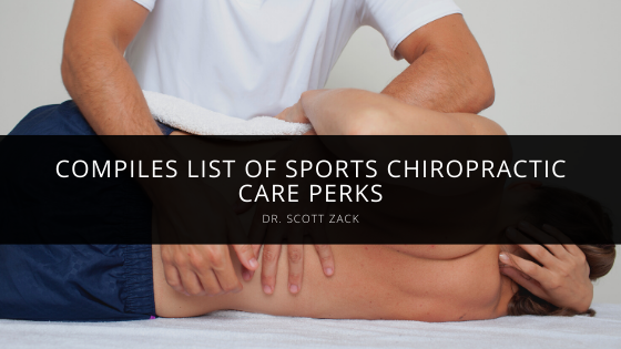 Dr. Scott Zack Compiles List of Sports Chiropractic Care Perks