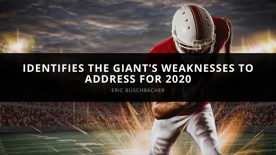 Eric Buschbacher Identifies the Giant's Weaknesses to Address for 2020