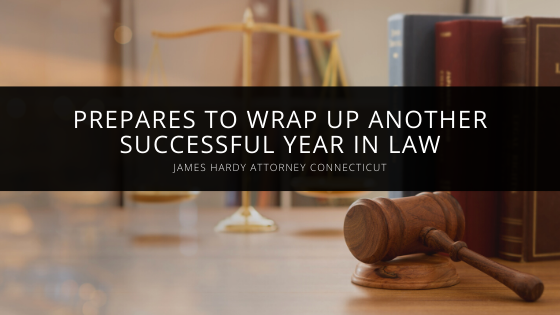 James Hardy, Connecticut Attorney, Prepares to Wrap Up Another Successful Year in Law