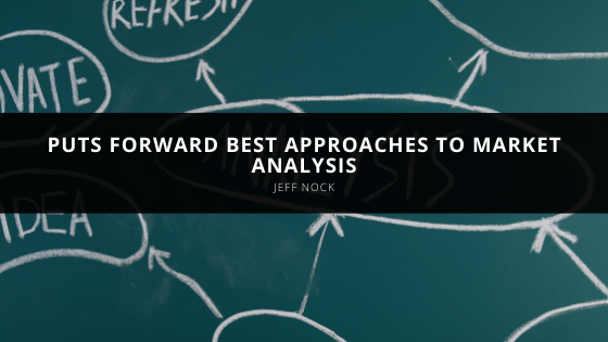 Jeff Nock Puts Forward Best Approaches to Market Analysis