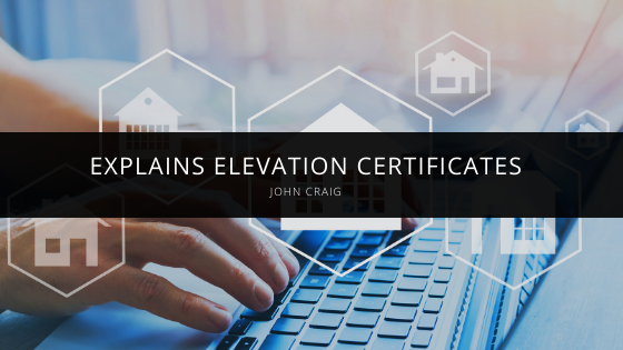 John Craig Explains Elevation Certificates