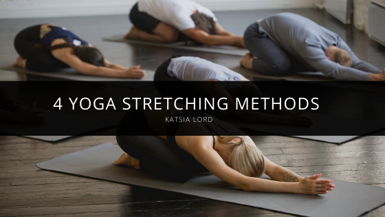 4 Yoga Stretching Methods with Katsia Lord