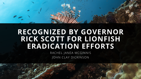 Marine Conservationist John Clay Dickinson Recognized by Florida Governor Rick Scott for Lionfish Eradication Efforts