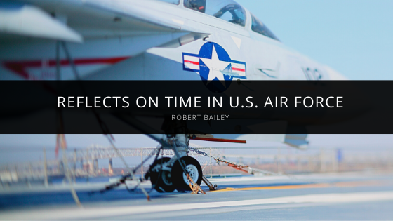 Robert Bailey reflects on time in U.S. Air Force