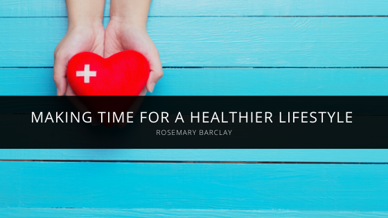Making Time for a Healthier Lifestyle With Rosemary Barclay
