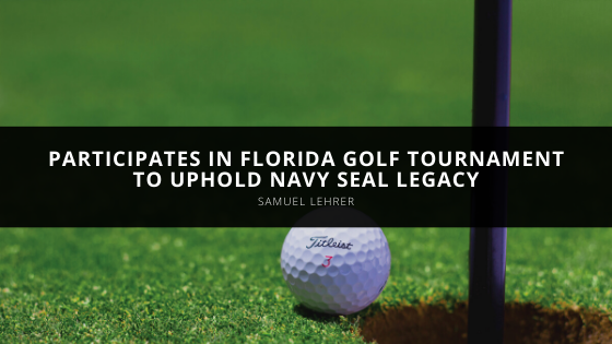 Samuel Lehrer Participates in Florida Golf Tournament to Uphold Navy SEAL Legacy
