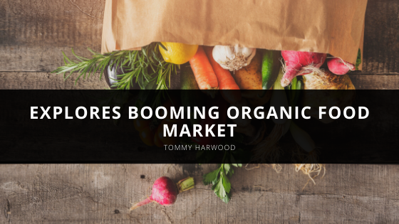 Tommy Harwood explores booming organic food market