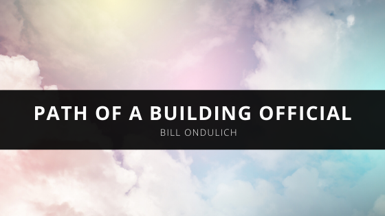 Bill Ondulich: Path of a Building Official