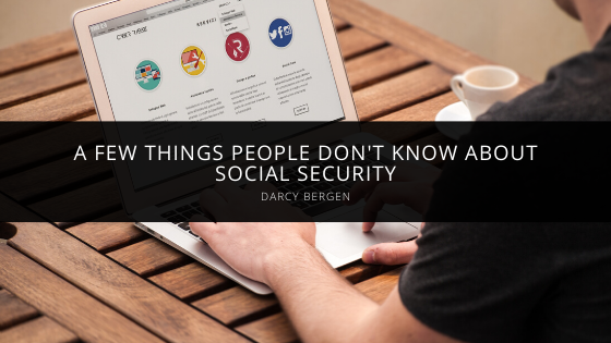 Darcy Bergen Explains A Few Things People Don't Know About Social Security
