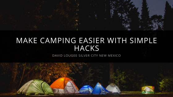 Make Camping Easier with David Lougee's Simple Hacks