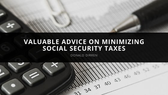 Donald Dirren shares valuable advice on minimizing Social Security taxes