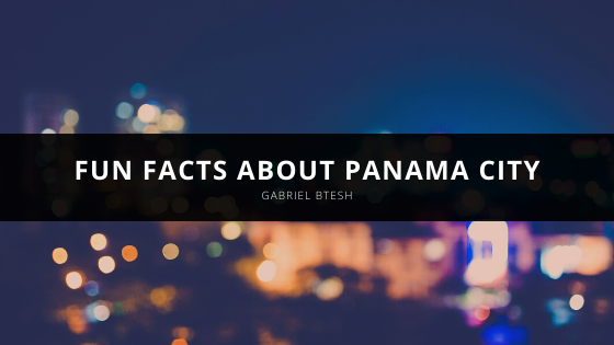 Gabriel Btesh Shares Fun Facts About Panama City