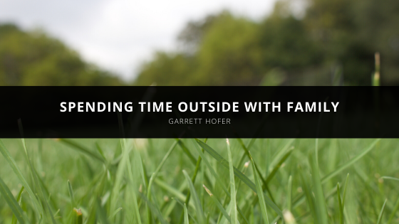 Garrett Hofer Discusses Why He Loves Spending Time Outdoors with the Family