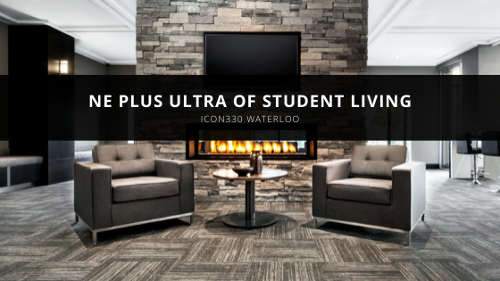 Experience the Ne Plus Ultra of Student Living at ICON330 Waterloo