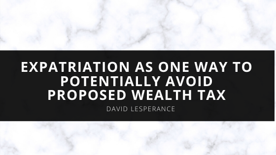 Immigration Attorney David Lesperance Discusses Expatriation As One Way to Potentially Avoid Proposed Wealth Tax