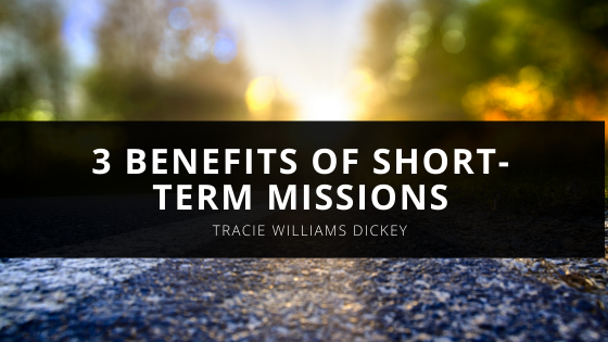 International Bishop Tracie Williams Dickey Explains 3 Benefits of Short-Term Missions