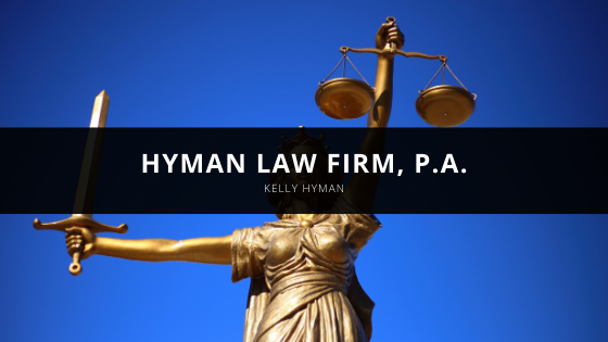 Kelly Hyman Launches Personal Law Firm: The Hyman Law Firm, P.A.
