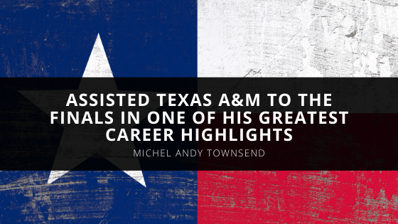 Michel Andy Townsend, Football Coach, Assisted Texas A & M to the Finals in One of His Greatest Career Highlights