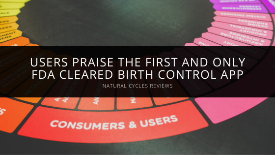 Natural Cycles Reviews Are in and Users Praise the First and Only FDA Cleared Birth Control App
