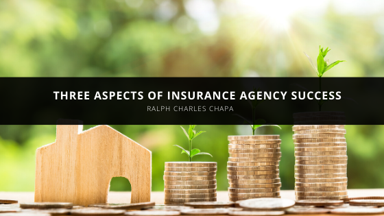Ralph Chapa Taking Stock at the Start of a Decade: Three Aspects of Insurance Agency Success to Consider