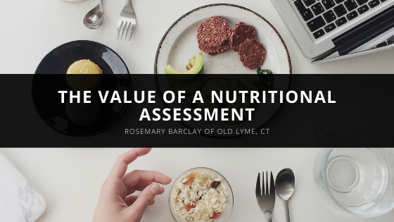 The Value of a Nutritional Assessment with Rosemary Barclay of Old Lyme, CT