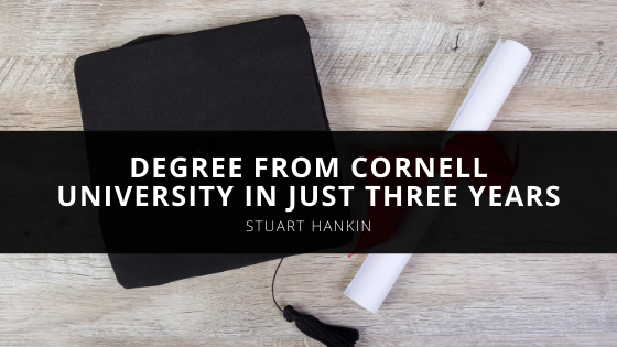 Stuart Hankin Earned His Degree From Cornell University In Just Three Years