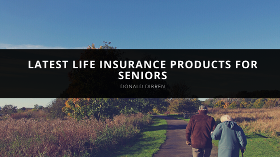 Donald Dirren reveals latest life insurance products for seniors