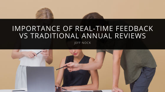 Jeff Nock highlights importance of real-time feedback vs traditional annual reviews