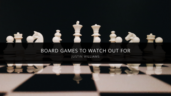 Justin Williams of Austin Texas: Board Games to Watch Out For