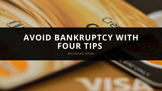 Avoid Bankruptcy with Four Tips from Attorney Nicholas Hicks